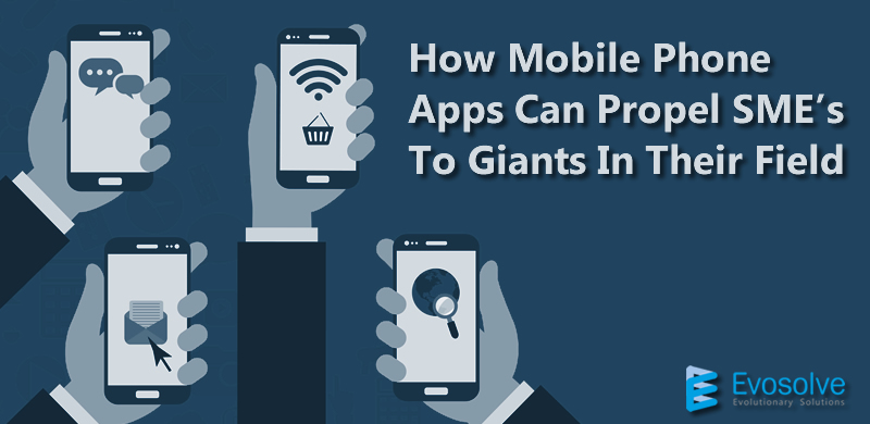 How Mobile Phone Applications Can Propel SME's To Giants In Their Field